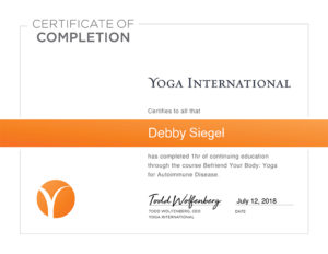 Debby Siegel completed training in yoga for auto immune disease.